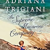 The Supreme Macaroni Company Adriana Trigiani's The Supreme Macaroni Company is the final novel in her Valentine trilogy, which follows the life of shoemaker Valentine Roncalli. The book begins with her wedding to an Italian 20 years her senior, but married life turns out to be more complicated than they could have imagined. It's a heartbreaking, humorous look at family, work, and romance. Out Nov. 26