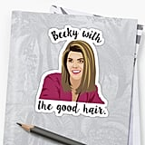 Becky With the Good Hair Sticker ($3)