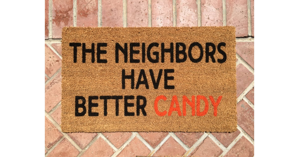 The Neighbors Have Better Candy Welcome Mat 28 Funny