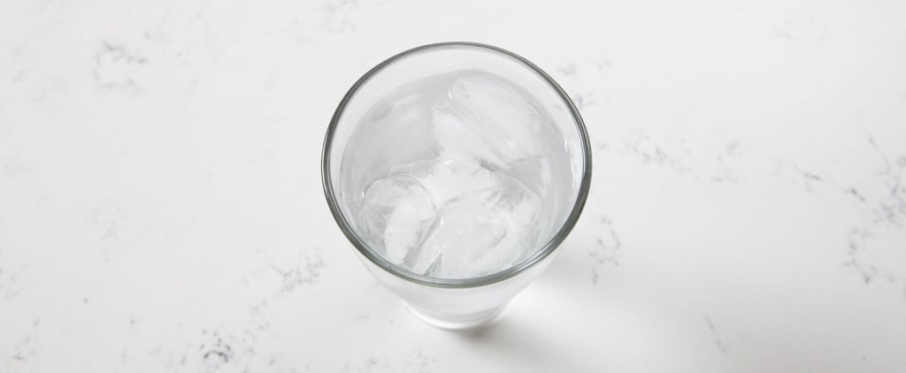 Exactly How Much Water Should You Be Drinking? We've Got Answers
