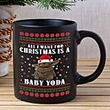 All I Want For Christmas Is a Baby Yoda Mug