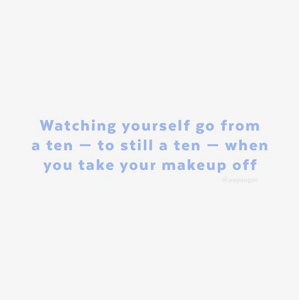 Inspiring No-Makeup Quotes on Instagram | POPSUGAR Beauty