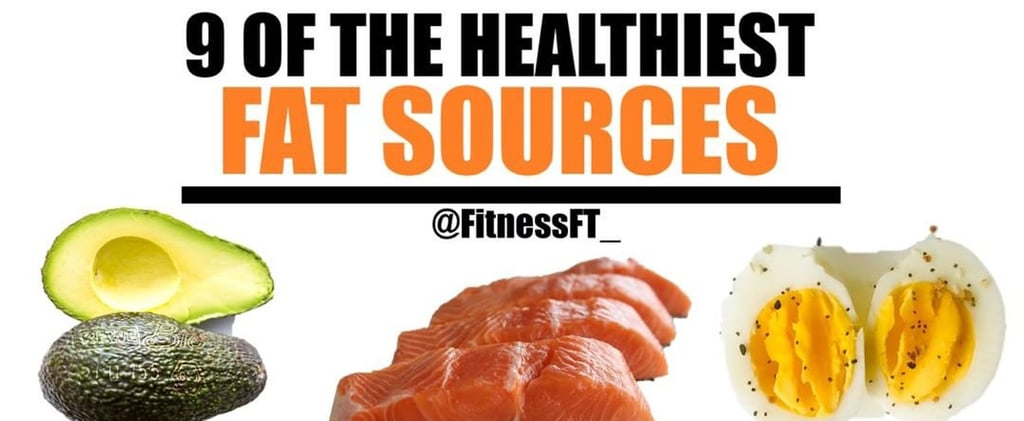 Best Sources of Healthy Fat