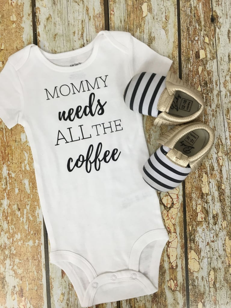 Mommy Needs ALL the Coffee Onesie