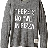 There's No We in Pizza Tee
