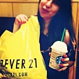 You shop at Forever 21 on the regular.