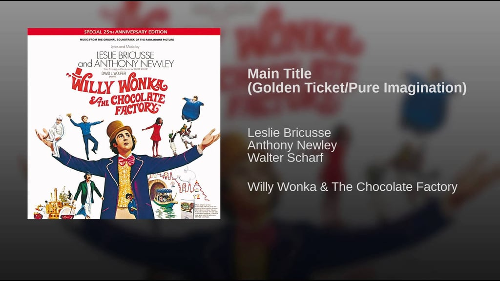"""""""Main Title (Golden Ticket/Pure Imagination)"""" From Willy Wonka and the Chocolate Factory"""
