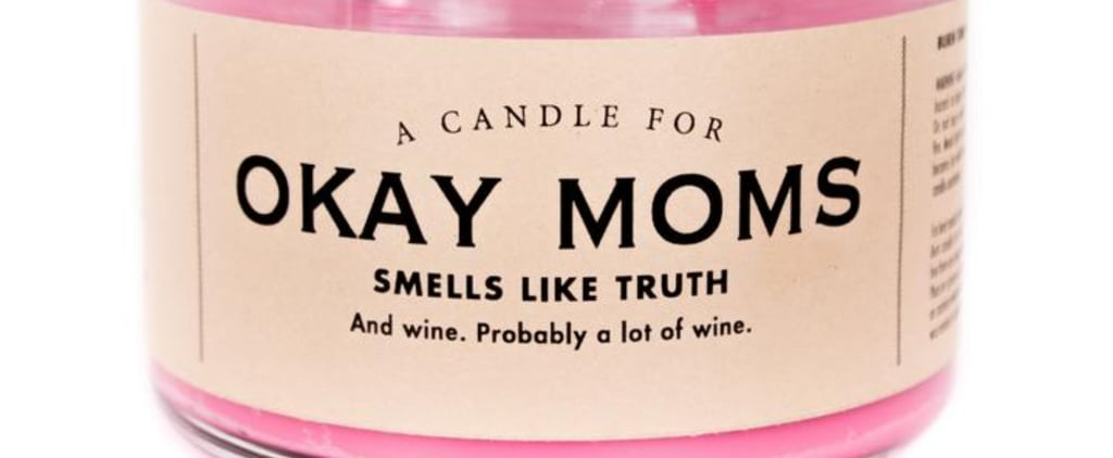 "Funny Whiskey River Soap Co. Candle For ""Okay Moms"""