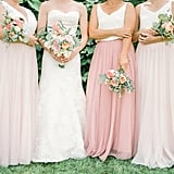 Have your bridesmaids dress in pale pinks for the occasion.