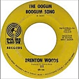 """The Oogum Boogum Song,"" Brenton Wood"