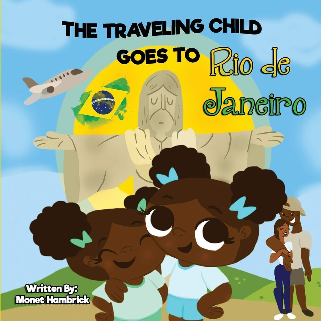 The Traveling Child Goes to Rio de Janeiro by Monet Hambrick