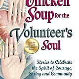 Chicken Soup For the Volunteer's Soul