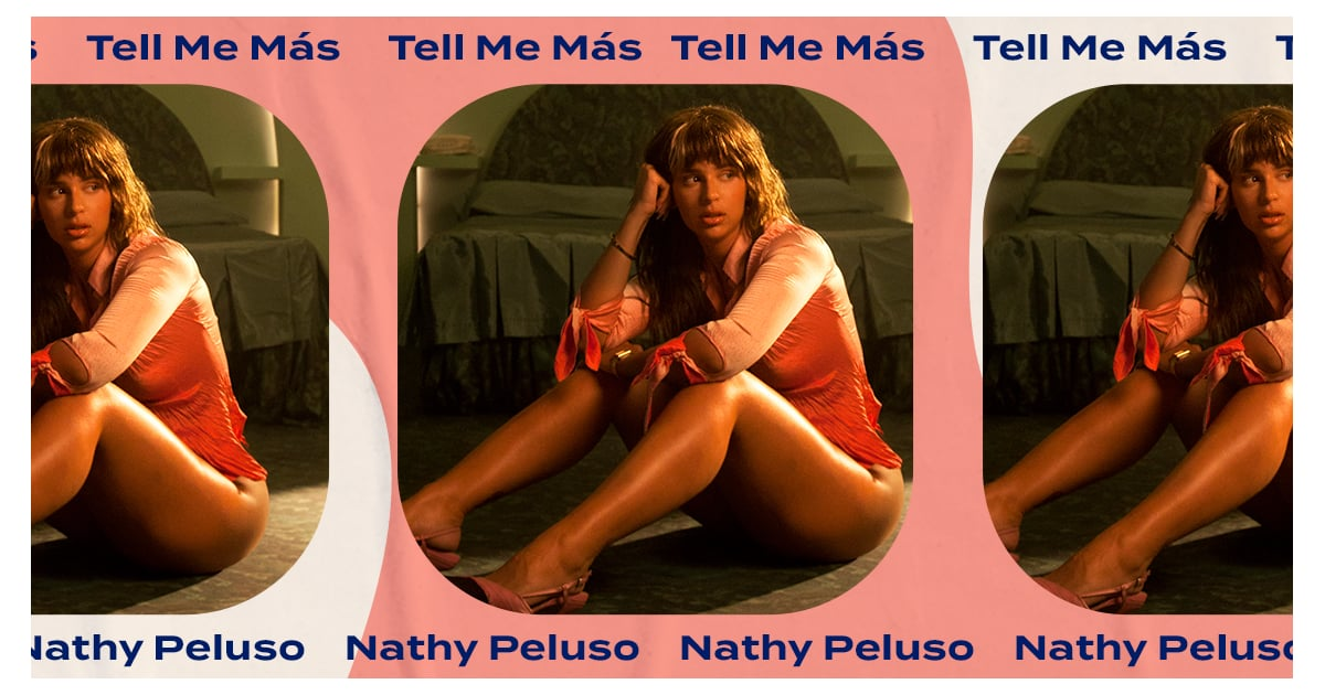 Tell Me Más: Nathy Peluso on Luis Miguel, Her Mama's Canelones, and Tattoo Regret