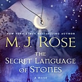 The Secret Language of Stones by MJ Rose