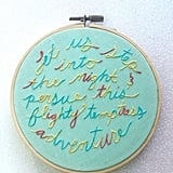 """Let Us Step Into the Night"" Embroidery Hoop ($25)"