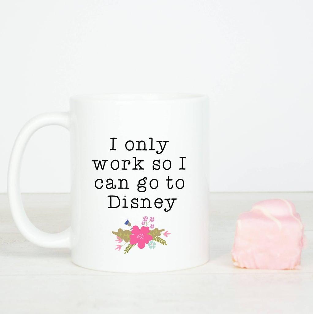 I Work So I Can Go to Disney