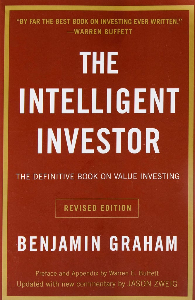 The Intelligent Investor: The Definitive Book on Value Investing by Benjamin Graham