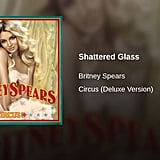 """""""Shattered Glass"""" by Britney Spears"""