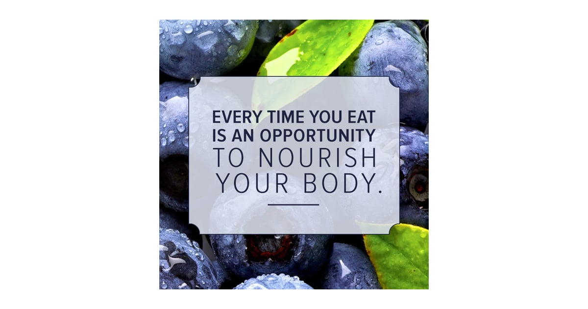 Food As Nourishment Quote POPSUGAR Fitness