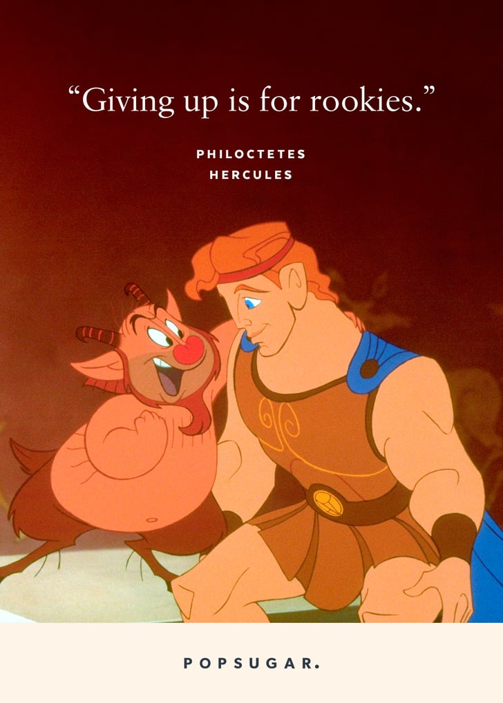 """""""Giving up is for rookies."""" — Philoctetes, Hercules"""