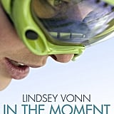 Lindsey Vonn: In the Moment