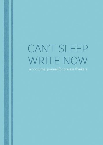 """Can't Sleep, Write Now"" Journal"
