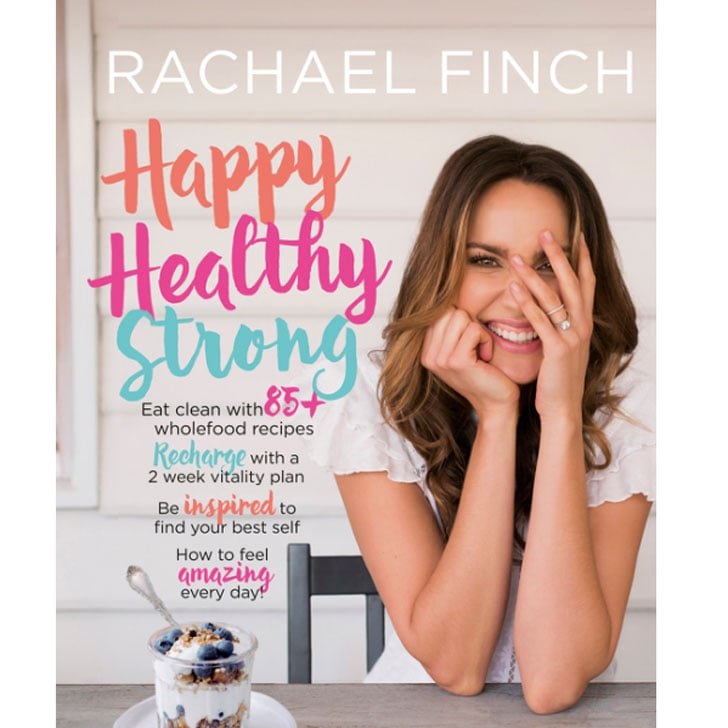 Healthy, Happy, Strong by Rachael Finch ($35)