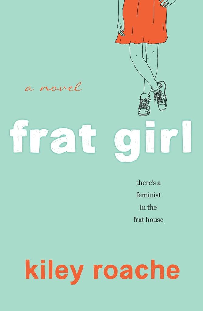 Frat Girl by Kiley Roache