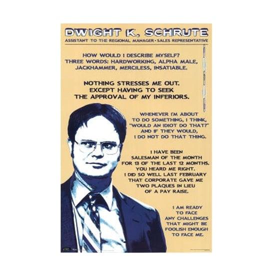 Dwight K. Schrute Poster ($17)