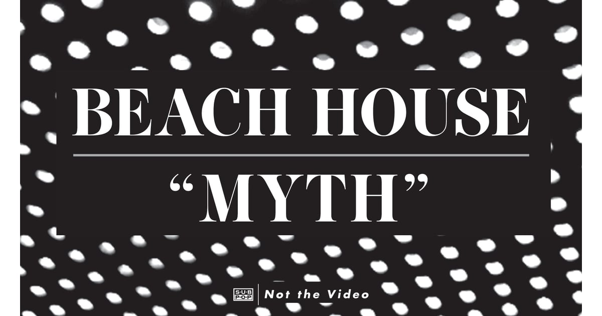 Quot Myth Quot By Beach House Wedding Songs For Walking Down The