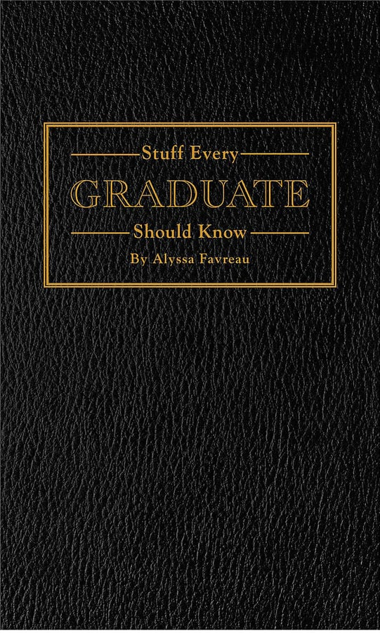 Stuff Every Graduate Should Know ($10)