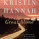 The Great Alone by Kristin Hannah, Out Feb. 6