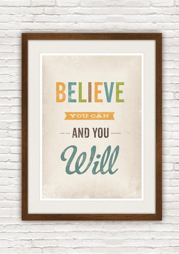 Positive Motivational Quotes Images: The Statement On This Believe You Can And You Will ($20