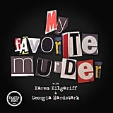 My Favourite Murder With Karen Kilgariff and Georgia Hardstark