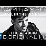 """Evil in the Night"" by Adam Lambert"