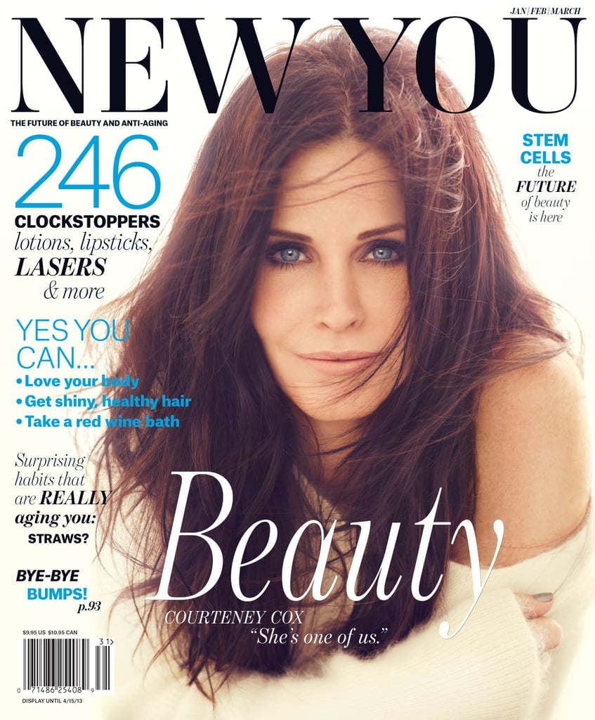 "Courteney Cox graced the cover of the very first issue of New You magazine, which hit newsstands today. The actress showed skin within the pages, posing seductively on a couch with only a blanket covering her backside. In an interview with the publication, Courteney opened up about the antiaging treatments she's tried and her relationship with ex-husband David Arquette. Courteney is busy promoting the new season of Cougar Town, which debuts on Tuesday on TBS. Check out more from Courteney Cox in New You:  On doing antiaging treatments: ""You know what, I'm game for anything. I'm very open to trying to prolong the inevitable . . . I'm a big laser believer; I really think they are the wave of the future. I just did Ulthera, which is supposed to produce collagen. And I'm about to do Fraxel, which will get rid of all these brown spots off my arms, chest, and face."" On the pressures of Hollywood: ""There's so many beautiful people and there's so much pressure you put on yourself but David [Arquette] has always said to me, 'You've got to accept we're all gonna age and just do it gracefully. And the sooner you accept, the easier your life is.'"" On her favorite red carpet moments: ""My favorite red carpet moment that I've ever had was when I was nominated for a Golden Globe. I was wearing a really tight and beautiful Victoria Beckham dress. Genevieve did my makeup and Chris McMillan did my hair. But it literally was one of those days where Chris goes, 'Okay, I'm going to Jen's house, I'll be back.' He literally came and just put in two clips and that was it — gorgeous. I was also Tracy Anderson Methoded out. I remember it was raining, and David was really sweet, he was holding an umbrella for me. That was a good time.""  Source: James White for New You"