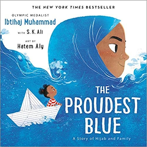 Ages 4-6+: The Proudest Blue: A Story of Hijab and Family