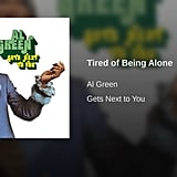 """Tired of Being Alone"" by Al Green"