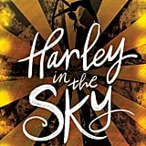 Harley in the Sky