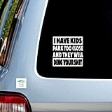 I Have Kids Vinyl Decal