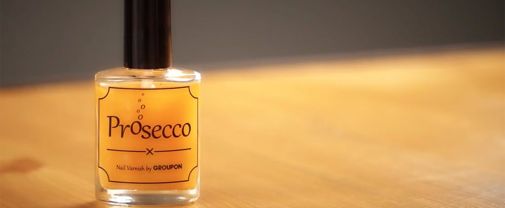 A Prosecco-Flavored Nail Polish Now Exists — We'll Just Let That Sink In