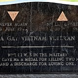 """The gravestone of Sgt. Leonard Matlovich reads, """"When I was in the military they gave me a medal for killing two men and a discharge for loving one."""" The Vietnam vet who received both a Purple Heart and Bronze Star was eventually discharged from the Air Force for being gay."""