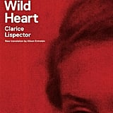 Near to the Wild Heart by Clarice Lispector