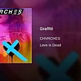 """Graffiti"" by CHVRCHES"