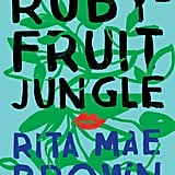 Rubyfruit Jungle by Rita Mae Brown