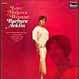 """""""Love Makes a Woman"""" by Barbara Acklin"""
