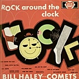 """Rock Around the Clock"" by Bill Haley and His Comets"