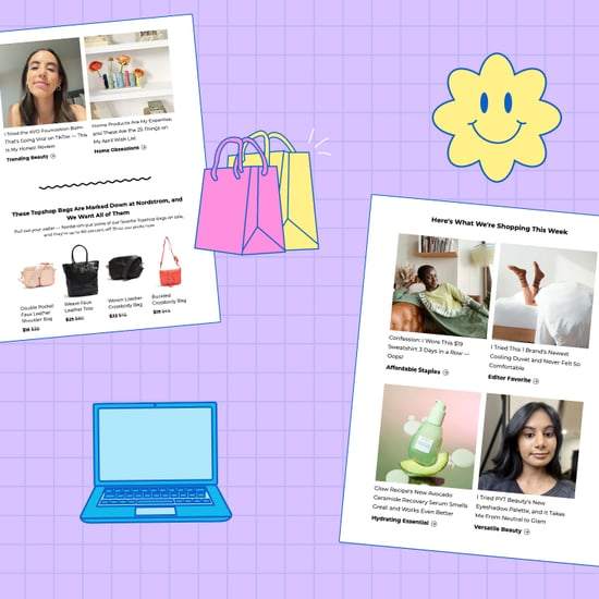 Subscribe to the POPSUGAR Must Have Newsletter