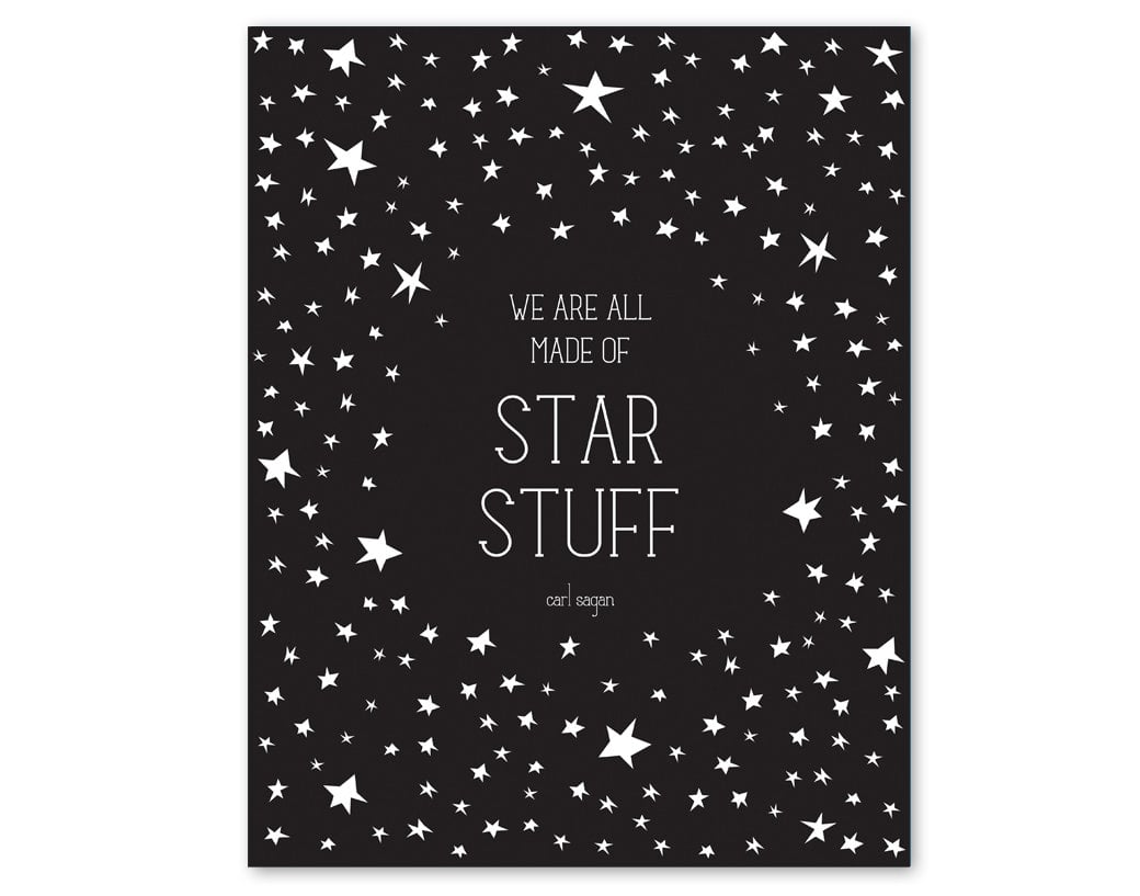 """""""We are all made of star stuff."""" Etsy user halfpencedesign framed this iconic Sagan quote in a customizable poster ($28; choose color at checkout) with illustrated stars."""