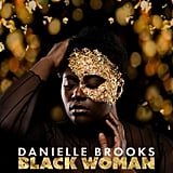 """Black Woman"" by Danielle Brooks"